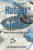 The Hunger of Time By The Mid Twenty First Century We