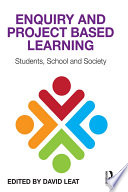 Enquiry And Project Based Learning : education is not serving us well....