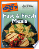 The Complete Idiot s Guide to Fast and Fresh Meals