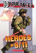 10 True Tales  Heroes of 9 11