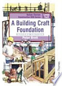 A Building Craft Foundation