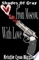 2 Shades of Gray  From Moscow  With Love