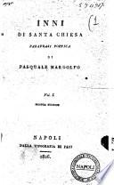 Inni di santa chiesa. Parafrasi poetica di Pasquale Margolfo. Vol. 1. [-9]