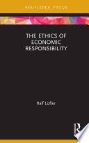 The Ethics of Economic Responsibility