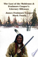 The Last of the Mohicans and Fenimore Cooper s Literary Offenses