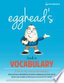 Egghead s Guide to Vocabulary