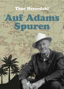 Auf Adams Spuren: Das Abenteuer meines Lebens