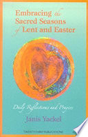 Embracing the Sacred Seasons of Lent and Easter