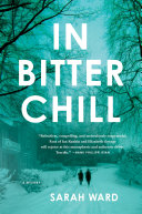 In Bitter Chill : in this richly atmospheric, compellingly...