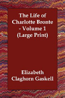 The Life Of Charlotte Brontë : as recommended by the rnib....