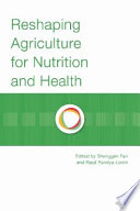Reshaping Agriculture for Nutrition and Health Produce Food And Raw Materials But Also
