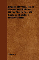 Jingles, Rhymes, Place Names and Riddles of the North East of England (Folklore History Series)
