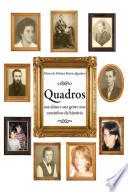 Quadros: Sua alma e sua gente nos caminhos da história