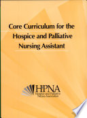 Core Curriculum For Hospice And Palliative Nursing Assistants