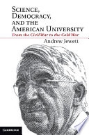 Science  Democracy  and the American University