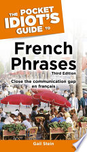 The Pocket Idiot s Guide to French Phrases  3rd Edition