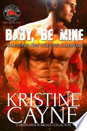 Baby  Be Mine  Valentine s Day with the Caldwells  A Firefighter Romance Collection