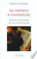Du Papyrus À L'hypertexte par Christian VANDENDORPE