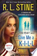 Give Me a K-I-L-L by R. L. Stine