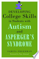 Developing College Skills in Students with Autism and Asperger s Syndrome