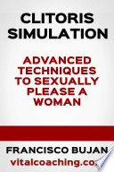 Clitoris Stimulation   Advanced Techniques To Sexually Please A Woman