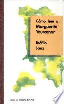 C  mo leer a Marguerite Yourcenar