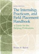 The Internship Practicum And Field Placement Handbook
