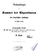 Verhandlungen der Kammer der Abgeordneten des bayerischen Landtages im Jahre ...