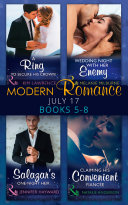 Modern Romance Collection  July Books 5   8  A Ring to Secure His Crown   Wedding Night with Her Enemy   Salazar s One Night Heir   Claiming His Convenient Fianc  e  Mills   Boon e Book Collections