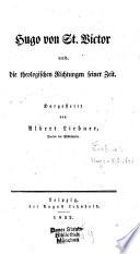 Hugo von St. Victor und die theologischen Richtungen seiner Zeit