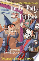 Henry Potty and the Pet Rock  An Unauthorized Harry Potter Parody  Special Edition