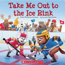Take Me Out To The Ice Rink