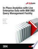 In Place Analytics with Live Enterprise Data with IBM DB2 Query Management Facility