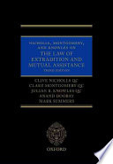 Nicholls  Montgomery  and Knowles on The Law of Extradition and Mutual Assistance