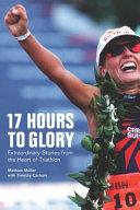 17 Hours to Glory