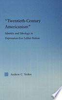 Twentieth Century Americanism Book PDF
