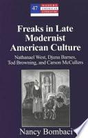 Freaks in Late Modernist American Culture