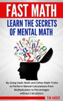 Fast Math  Learn the Secrets of Mental Math