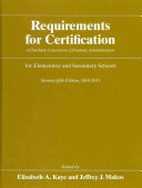 Requirements For Certification Of Teachers Counselors Librarians Administrators For Elementary And Secondary Schools
