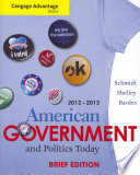 Cengage Advantage Books: American Government and Politics Today, Brief Edition, 2012-2013