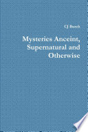 Mysteries Anceint  Supernatural and Otherwise