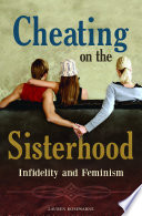 Cheating on the Sisterhood  Infidelity and Feminism