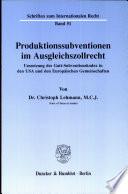 Produktionssubventionen im Ausgleichszollrecht