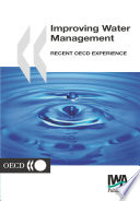 Improving Water Management Recent OECD Experience