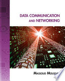 Data Communication And Networking A Practical Approach book