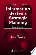 A Practical Guide to Information Systems Strategic Planning  Second Edition