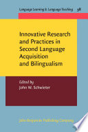 Innovative Research and Practices in Second Language Acquisition and Bilingualism