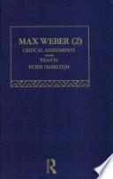 Max Weber  Critical Assessments 2