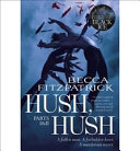 Hush  Hush Parts I and II