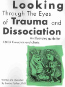 Looking Through the Eyes of Trauma and Dissociation